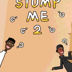 Stump me 2